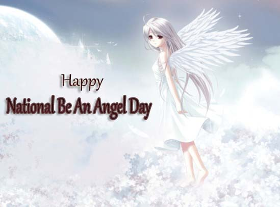 Happy National Be An Angel Day