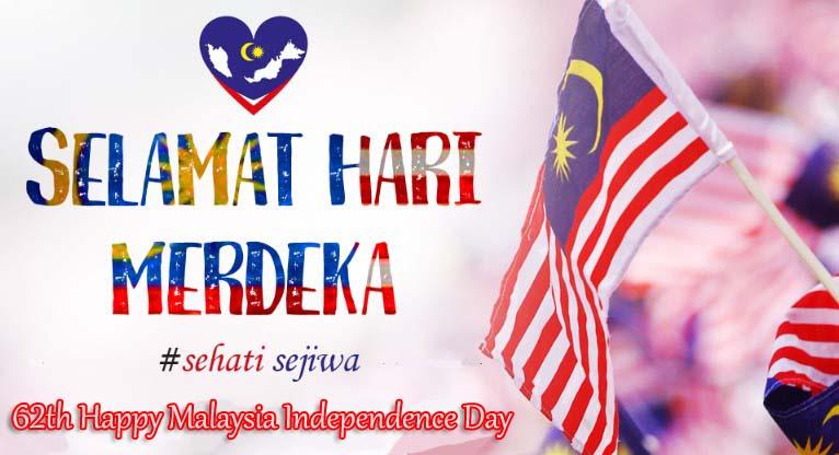 Selamat Hari Merdeka Malaysia - 62th Happy Malaysia Independence Day 2019