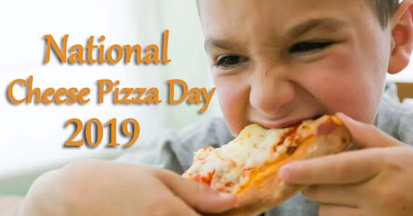 5th September Happy National Cheese Pizza Day 2019