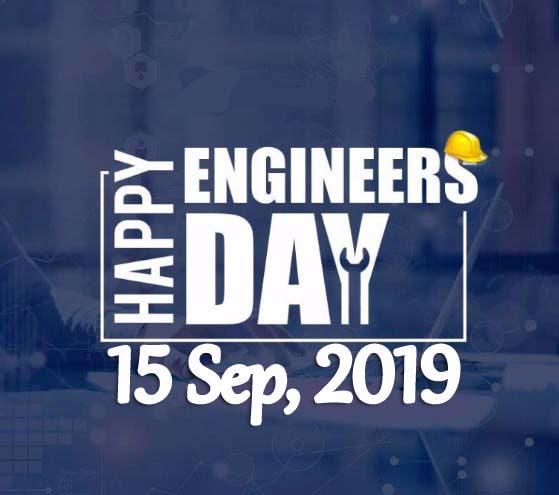Engineers Day – 15th September Happy Engineers Day 2019