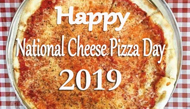 National Cheese Pizza Day 2019