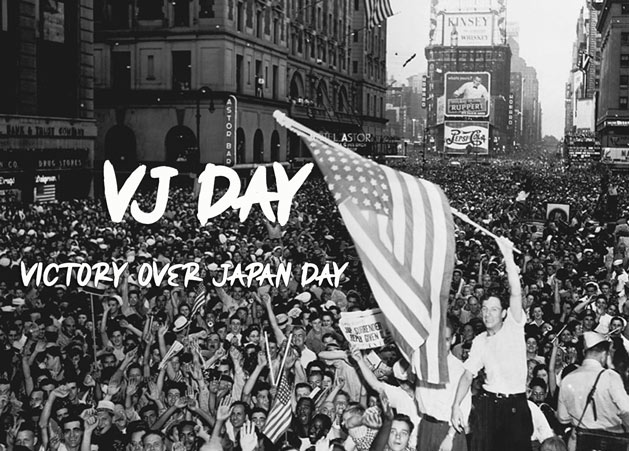 Victory over Japan Day - VJ DAY