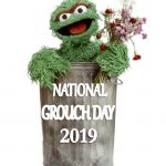 October 15 - National Grouch Day 2019