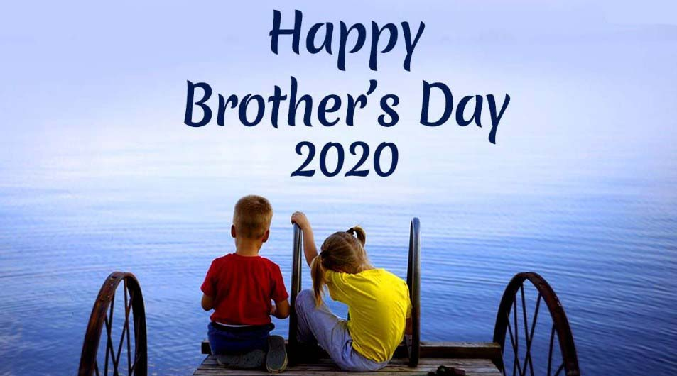 Happy Brothers Day 2020